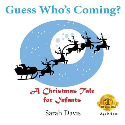 Guess Who's Coming? a Christmas Tale for Infants