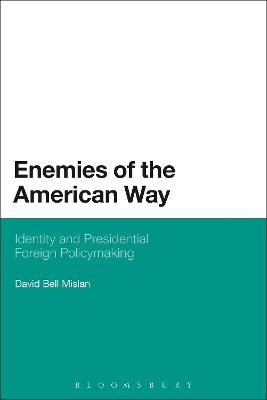Enemies of the American Way: Identity and Presidential Foreign Policymaking
