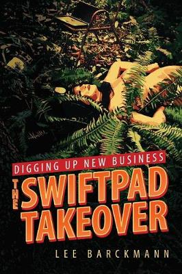 Digging Up New Business: The Swiftpad Takeover