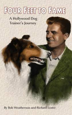 Four Feet to Fame (Hardback): A Hollywood Dog Trainer's Journey