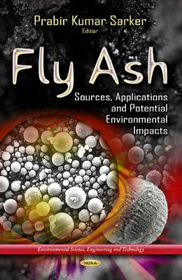 Fly Ash: Sources, Applications & Potential Environments Impacts