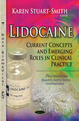 Lidocaine: Current Concepts & Emerging Roles in Clinical Practice