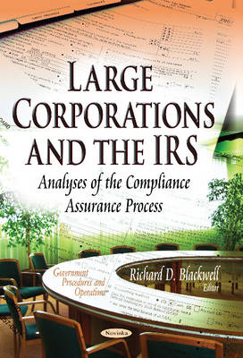 Large Corporations & the IRS: Analyses of the Compliance Assurance Process