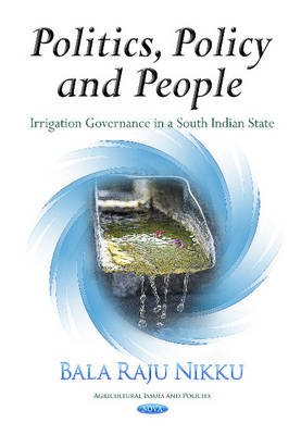 Politics, Policy & People: Irrigation Governance in a South Indian State