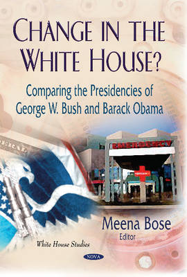 Change in the White House?: Comparing the Presidencies of George W Bush & Barack Obama