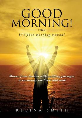 Good Morning! It's Your Morning Manna!