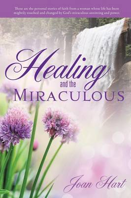 Healing and the Miraculous