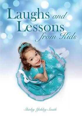 Laughs and Lessons from Kids