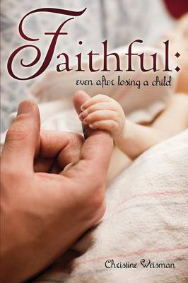 Faithful: Even After Losing a Child
