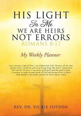 His Light in Me We Are Heirs Not Errors Romans 8: 17