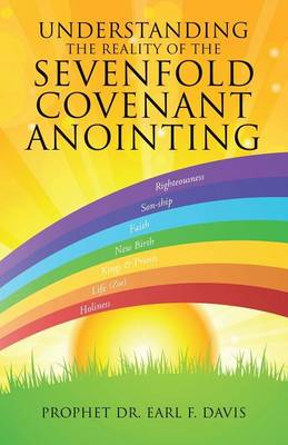 Understanding the Reality of the Sevenfold Covenant Anointing