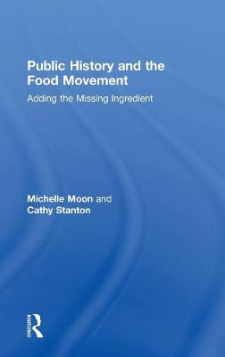 Public History and the Food Movement: Adding the Missing Ingredient