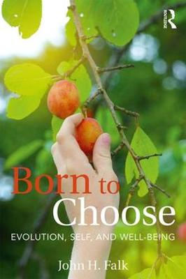 Born to Choose: Evolution, Self, and Well-Being