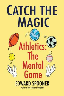 Catch the Magic: Athletics the Mental Game