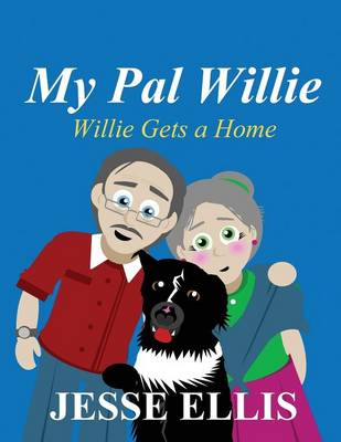 My Pal Willie: Willie Gets a Home