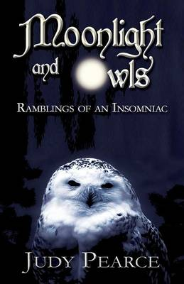 Moonlight and Owls: Ramblings of an Insomniac