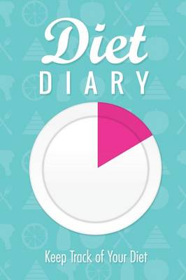 Diet Diary: Keep Track of Your Diet