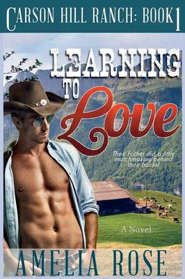 Learning to Love: Carson Hill Ranch Series: Book 1