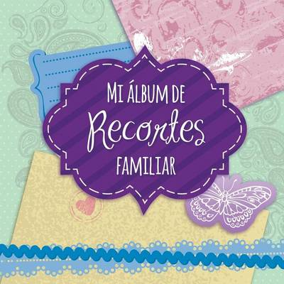 Mi Album de Recortes Familiar
