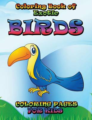 Coloring Book of Exotic Birds Subtitle: Coloring Pages for Kids
