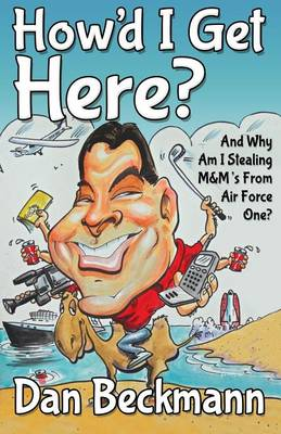 How'd I Get Here? And Why Am I Stealing M&M's From Air Force One?