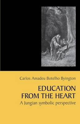 Education from the Heart: A Jungian Symbolic Perspective [Paperback]
