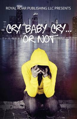 Cry Baby Cry..... or Not
