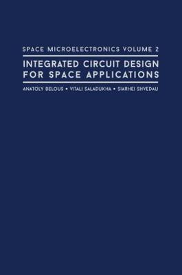 Space Microelectronics: Integrated Circuit Design for Space Applications: No. 2