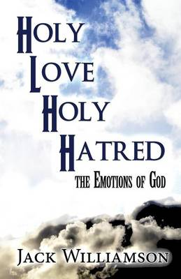 Holy Love Divine Hatred: The Emotions of God