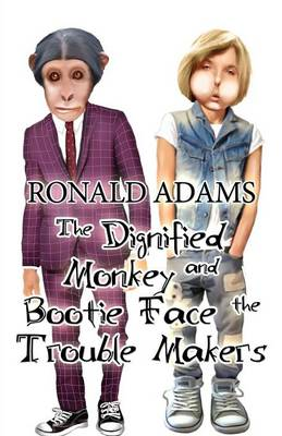 The Dignified Monkey and Bootie Face the Trouble Makers