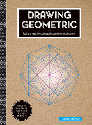 Drawing Geometric: Includes Everything You Need to  Draw Amazing Geometric Designs