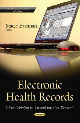 Electronic Health Records: Selected Analyses on Use & Incentive Payments