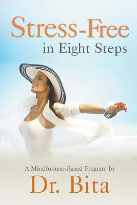 Stress-Free in Eight Steps: A Mindfulness-Based Program