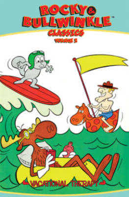 Rocky & Bullwinkle Classics Volume 2 Vacational Therapy