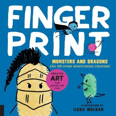 Fingerprint Monsters and Dragons: Fun Art with Fingers Thumbs and Paint