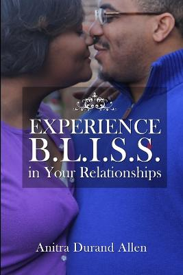 Experience B.L.I.S.S. in Your Relationships