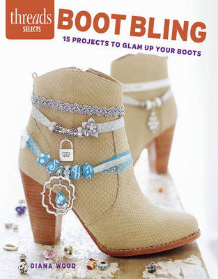 Boot Bling: 15 Projects to Glam Up Your Boots