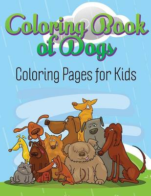 Coloring Book of Dogs: Coloring Pages for Kids