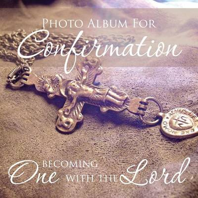 Photo Album for Confirmation: Becoming One with the Lord