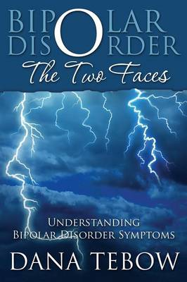 Bipolar Disorder: The Two Faces Understanding Bipolar Disorder Symptoms
