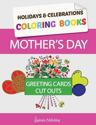 Mother's Day Coloring Book Greeting Cards: Coloring Pages and Cut Outs for Kids: Holidays & Celebrations Coloring Books