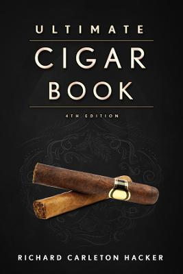 The Ultimate Cigar Book: 4th Edition