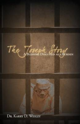 The Joseph Story: A Blessing Disguised as a Burden