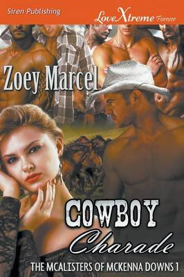 Cowboy Charade [The McAlisters of McKenna Downs 1] (Siren Publishing Lovextreme Forever)