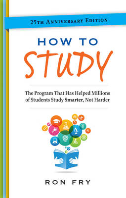 How to Study: The Program That Has Helped Millions of Students Study Smarter, Not Harder.