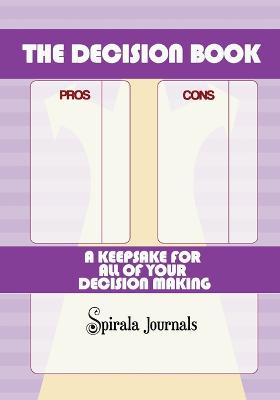 The Decision Book: A Keepsake for All of Your Decision Making