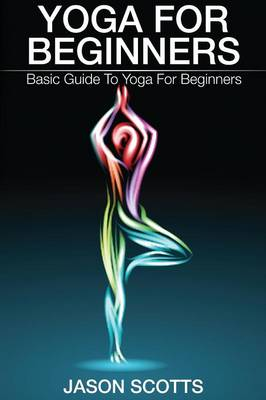 Yoga for Beginners: Basic Guide to Yoga for Beginners