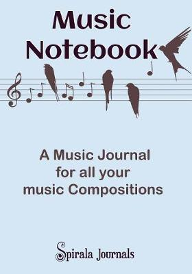 Music Notebook: A Music Journal for All Your Music Compositions