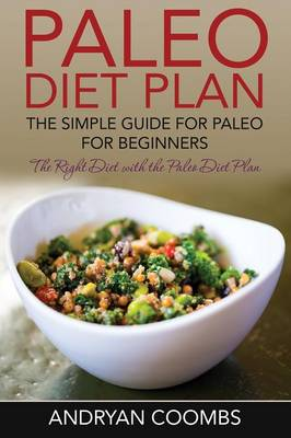 Paleo Diet Plan: The Simple Guide for Paleo for Beginners