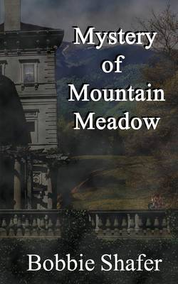 Mystery of Mountain Meadow